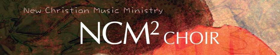 NCM2 CHOIR
